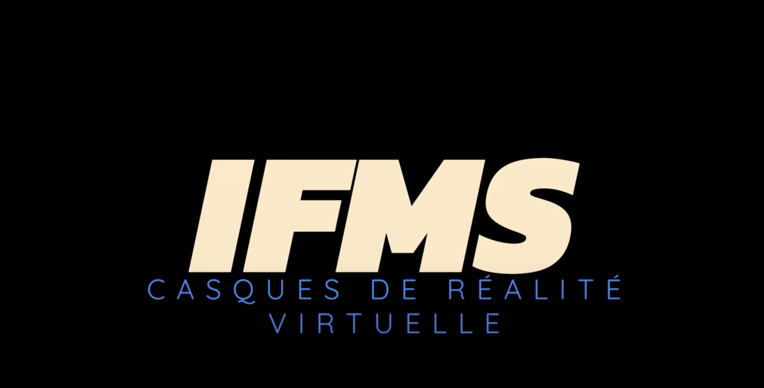 IFMS : immersion en réalité virtuelle
